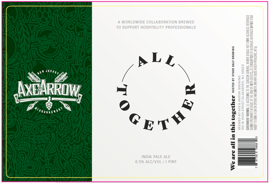 Axe & Arrow's personalized label for the global All Together IPA project, which will raise funds for hospitality workers who lost jobs due to the COVID-19 crisis.