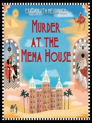 Murder at the Mena House. By Erica Ruth Neubauer.