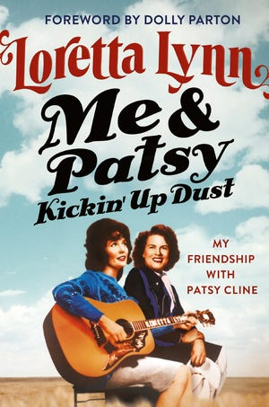 """Me and Patsy Kickin' Up Dust: My Friendship With Patsy Cline,"" by Loretta Lynn."