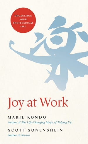 """Joy at Work"" by Marie Kondo and Scott Sonenshein"