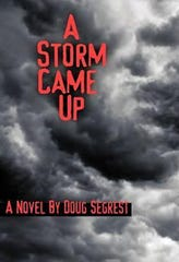 "Doug Segrest's novel ""A Storm Came Up"" is being developed into a play at the Wetumpka Depot."