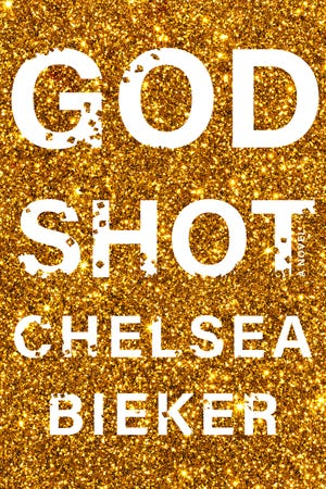 """Godshot,"" by Chelsea Bieker."