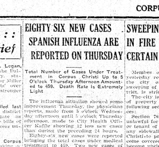 The 1918 influenza pandemic peaked in October in Corpus Christi. This headline from the Friday, Oct. 25, 1918 Corpus Christi Caller details new cases and the current number of ill residents.