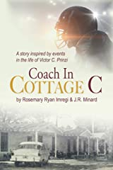 """""""Coach in Cottage C"""" (Sea Hill Press, Inc., 2019), a story about the Dozier School inspired by events in the life of Victor C. Prinzi, a Florida State University star quarterback, who was the best friend and college roommate of Burt Reynolds."""