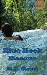 """Blue Rock Rescue,"" by M.R. Street."