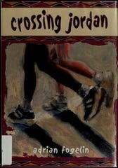 """Crossing Jordan"" (2002) by Adrian Fogein is for middle readers."