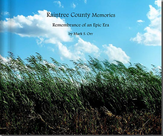 """""""Raintree County Memories: Remembrance of an Epic Era"""" by Mark Sean Orr"""