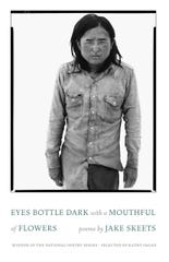 """Eyes Bottle Dark with a Mouthful of Flowers"" is a National Poetry Series-winning collection."