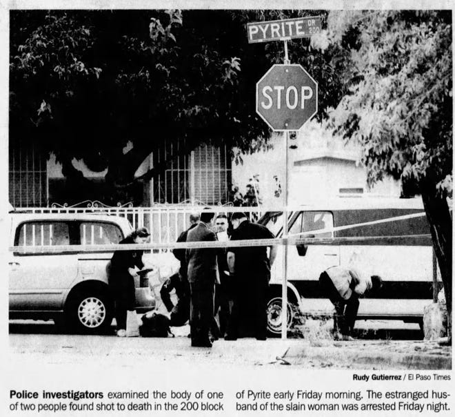 11/04/2006 Police investigators examine the body of one of two people found shot to death in the 200 block of Pyrite early Friday morning. The estranged husband of the slain woman was arrested Friday night.