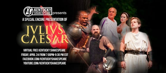 "Kentucky Shakespeare will stream an encore presentation of ""Julius Caesar"" from a previous Kentucky Shakespeare Festival on its social media channels."