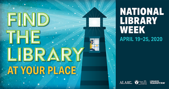"""April 19-25 is National Library Week, and the 2020 theme is """"Find the Library at Your Place."""""""