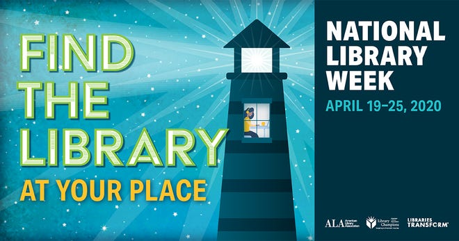 "April 19-25 is National Library Week, and the 2020 theme is ""Find the Library at Your Place."""