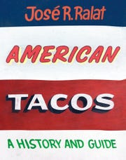 """This image released by University of Texas Press shows """"American Tacos: A History and Guide"""" by Texas Monthly Taco Editor Jose R. Ralat."""