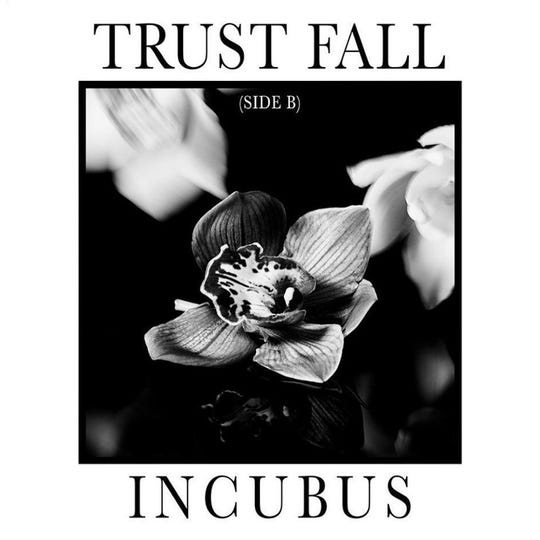 """""""Trust Fall (Side B)"""" by Incubus"""
