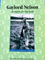 Sen. Gaylord Nelson's words are still relevant 50 years later.