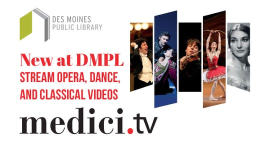 Des Moines Public Library's new Medici.tv service allows cardholders to stream hundreds of opera, balletand classical music performances, documentaries and master classes.