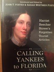 """Caling Yankees to Florida,"" John Foster's book on early Florida tourism."