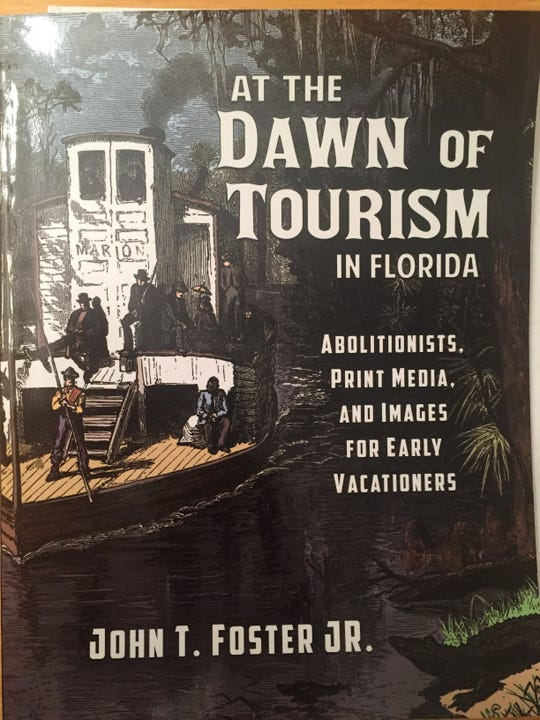 """The Florida Historical Society in Cocoa recently published John T. Foster's """"At the Dawn of Tourism in  Florida."""""""