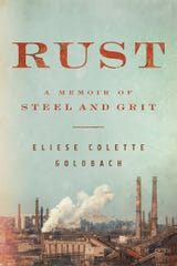 """""""Rust: A Memoir of Steel and Grit"""" by Eliese Colette Goldbach."""