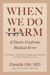 """""""When We Do Harm: A Doctor Confronts Medical Error"""" by Danielle Ofri, M.D."""