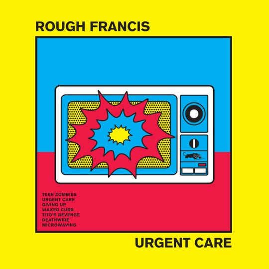 "The new album from Rough Francis, ""Urgent Care,"" comes out May 1."