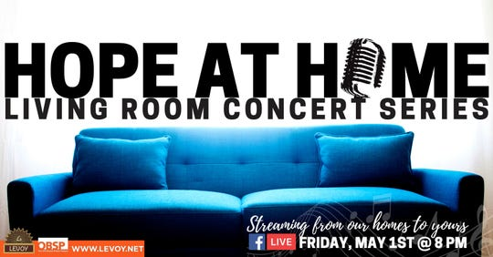 Hope at Home Living Room Concert Series kicks off Friday, sponsored by Levoy Theatre and OBSP.