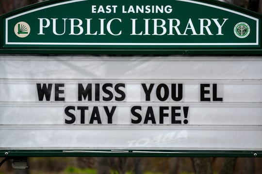 """The sign outside the East Lansing Public Library reads """"We miss you EL, stay safe!"""" on Monday, April 27, 2020, in Lansing. Signs of support have popped up in the greater Lansing area since the coronavirus outbreak."""
