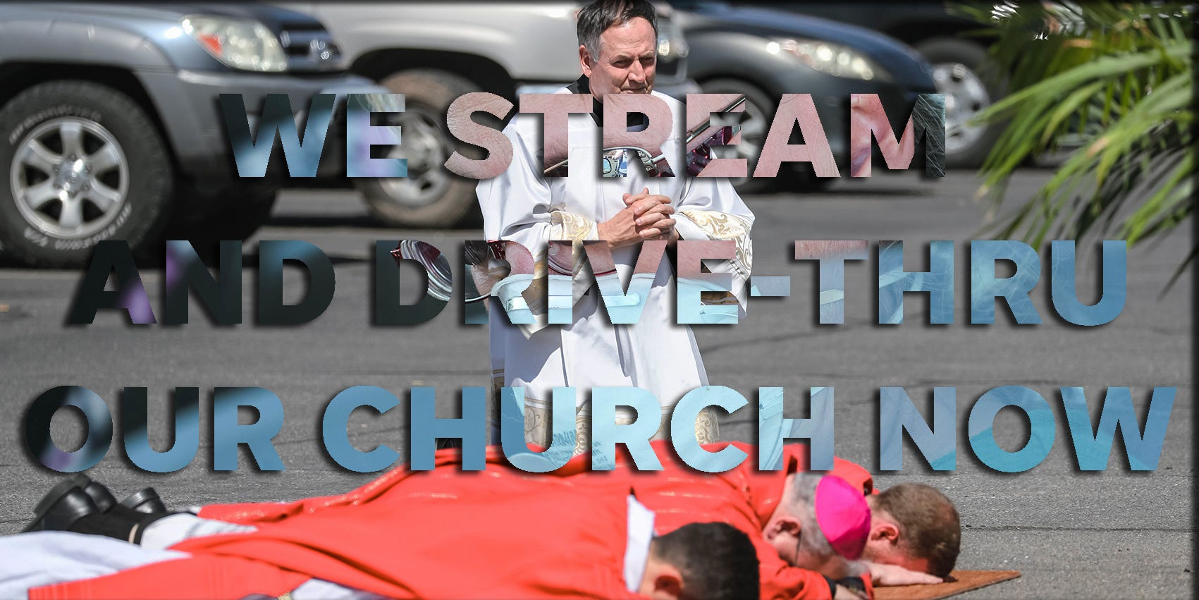 We stream and drive-thru our church now