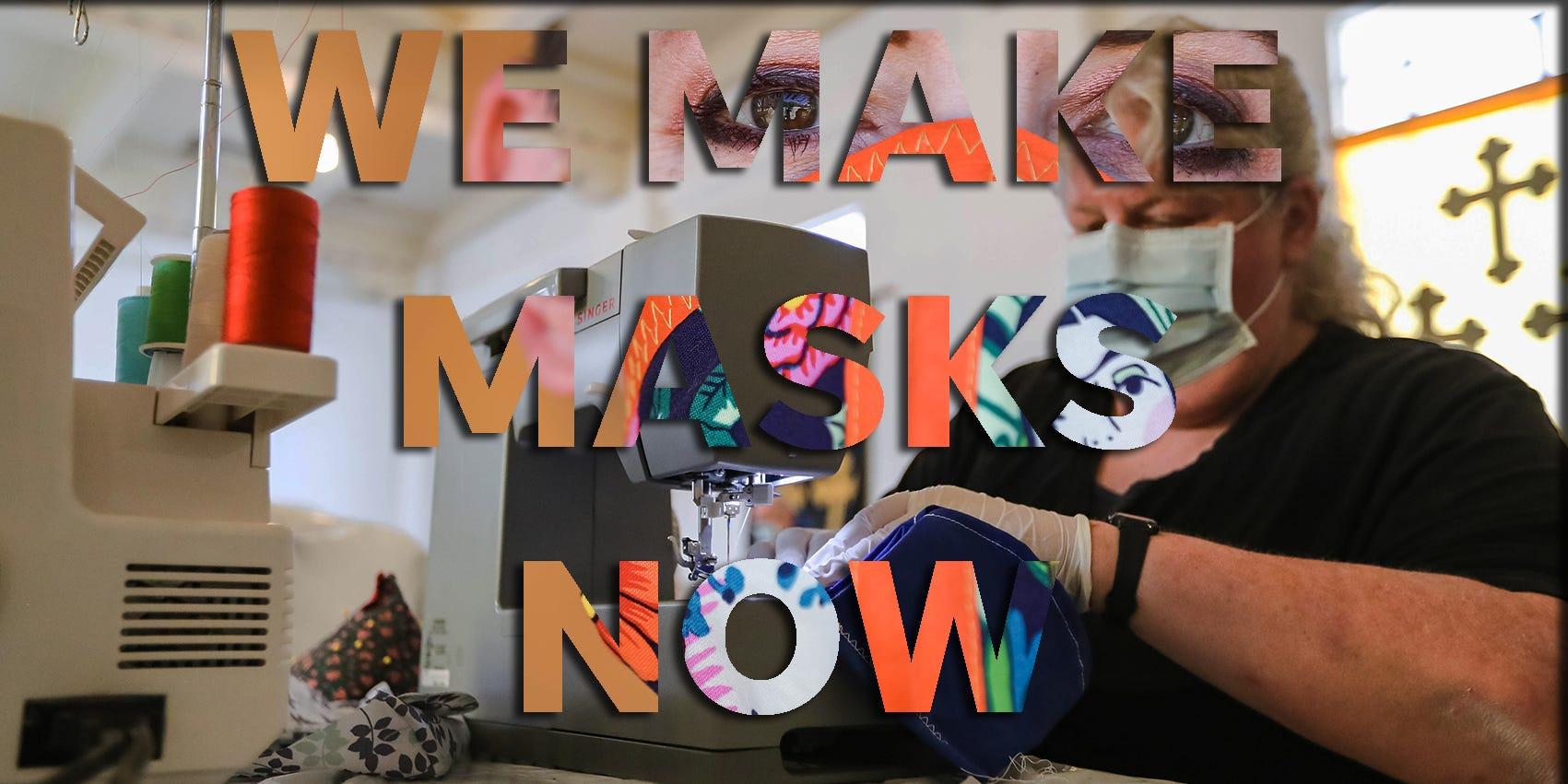 We make masks now