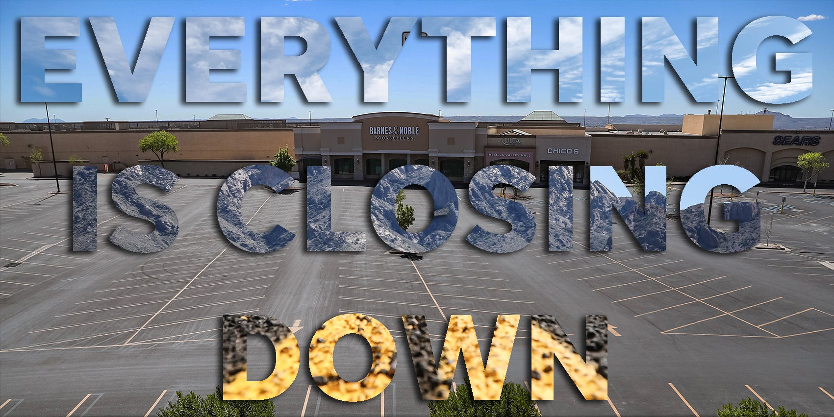 Everything is closing down