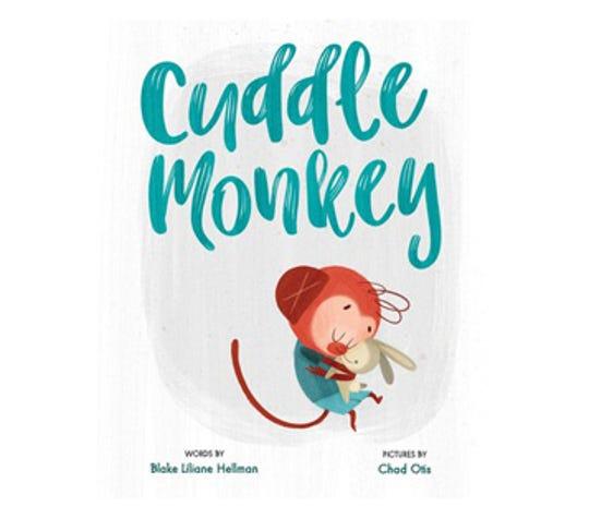 """""""Cuddle Monkey"""" by Blake Liliane Hellman, illustrated by Chad Otis"""
