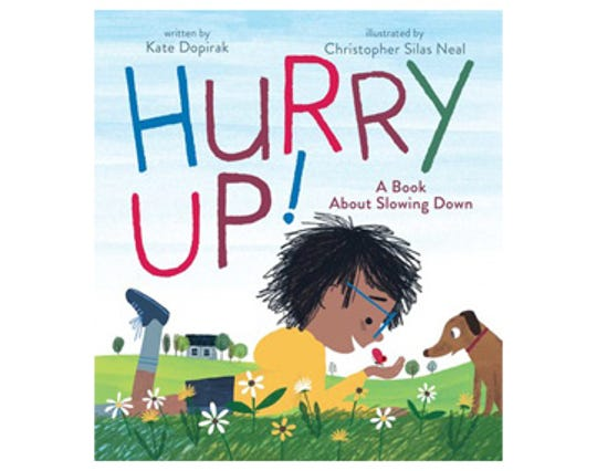 """""""Hurry Up!  A Book About Slowing Down"""" by Kate Dopirak, illustrated by Christopher Silas Neal"""