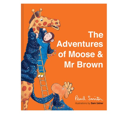 """""""The Adventures of Moose & Mr Brown"""" by Paul Smith, illustrated by Sam Usher"""