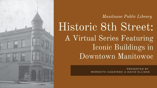 Manitowoc Public Library presents 'Historic 8th Street.'