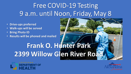 Anyone who believes they have symptoms of COVID-19 can be tested by the state Office of Public Health on Friday from 9 a.m. to noon at Frank O. Hunter Park, 2399 Willow Glen River Road in Alexandria.