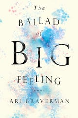 """Cover of """"The Ballad of Big Feeling,"""" Ari Braverman's new book coming out in July of 2020."""