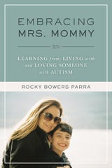 "Rocky Bowers writes about parenting a child with autism in her book ""Embracing Mrs. Mommy."""