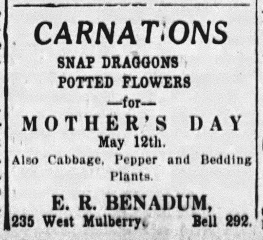 E. R. Benadum's ad for carnations, snapdragons and potted flowers for Mother's Day appeared in the Daily Eagle on May 8, 1918.