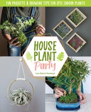 """Livonia author Lisa Eldred Steinkopf's new book, """"Houseplant Party: Fun Projects & Growing Tips for Epic Indoor Plants"""" is available for pre-order now."""