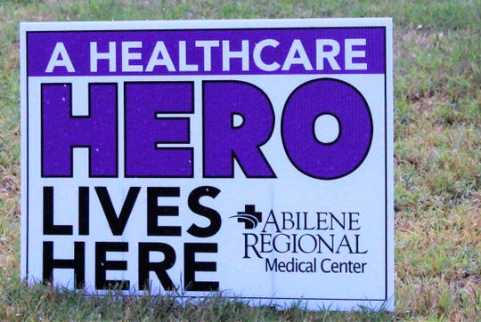 Healthcare hero yard signs have been popping up on Abilene lawns in recent weeks, honoring those helping with coronavirus care.