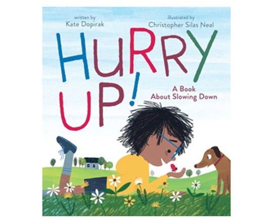 ÒHurry Up! Ð A Book About Slowing DownÓ by Kate Dopirak, illustrated by Christopher Silas