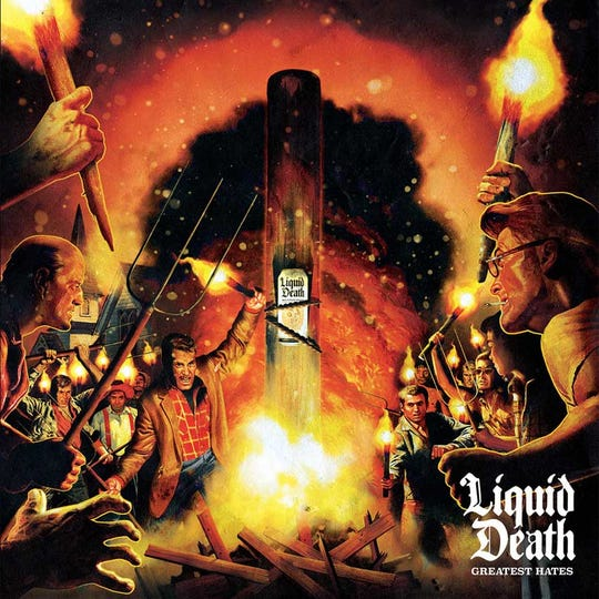 """""""Greatest Hates"""" by Liquid Death"""