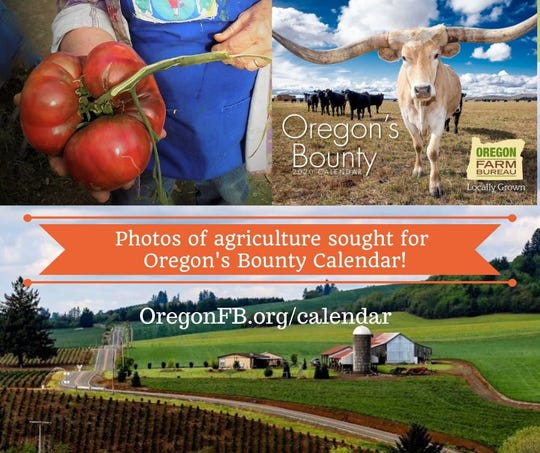 The Oregon Farm Bureau is accepting photo submissions for the 2021 Oregon's Bounty Calendar.