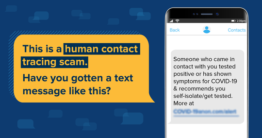 Scammers may use COVID-19 and texts relating to contact tracing to get sensitive information from victims.