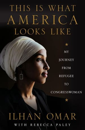 """""""This Is What America Looks Like: My Journey from Refugee to Congresswoman,"""" by Ilhan Omar."""