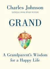 """""""Grand: A Grandparent's Wisdom for a Happy Life"""" by Charles Johnson."""