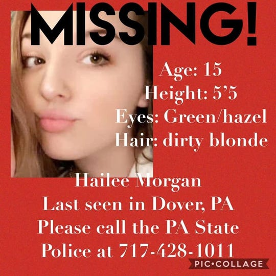 Pennsylvania State Police are looking for Hailee Morgan, 15, last seen in Dover.