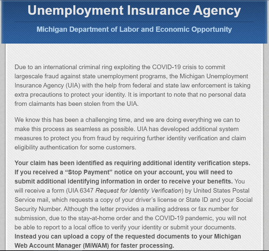 The Unemployment Insurance Agency emailed filers last week to request additional identity verification over fears of an online crime spree.