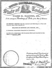 """The Deacons were recognized as a nonprofit corporation, according to papers filed March 9, 1965, with the Louisiana Secretary of State. The charter noted the Deacons' purpose was to """"instruct, teach and educate Citizens of the United States and especially minority groups in the fundamental principles of the republican form of government and our democratic way of life."""""""