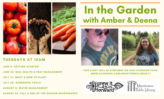 Amber Daugs and Deena Dawn Larsen present 'In the Garden with Amber & Deena' on the Manitowoc Public Library Facebook page.